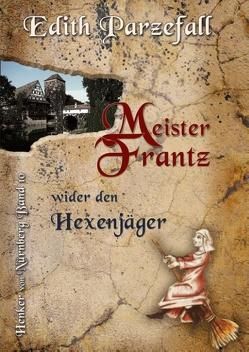 Meister Frantz wider den Hexenjäger von Parzefall,  Edith