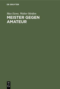 Meister gegen Amateur von Euwe,  Max, Meiden,  Walter