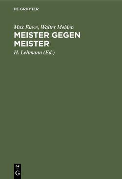 Meister gegen Meister von Euwe,  Max, Lehmann,  H., Meiden,  Walter