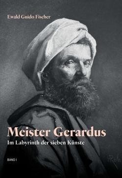 Meister Gerardus Band I von Fischer,  Ewald Guido
