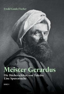 Meister Gerardus Band II von Fischer,  Ewald Guido