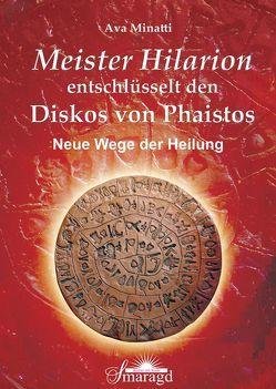 Meister Hilarion entschlüsselt den Diskos von Phaistos von Minatti,  Ava