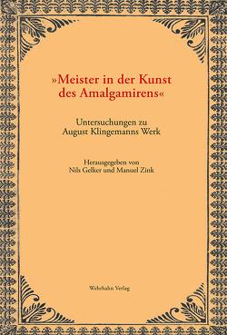 »Meister in der Kunst des Amalgamirens« von Gelker,  Nils, Zink,  Manuel