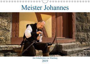 Meister Johannes – Der Scharfrichter von Würzburg (Wandkalender 2019 DIN A4 quer) von Kreuzer,  Siegfried