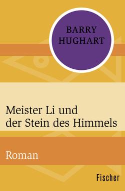 Meister Li und der Stein des Himmels von Hughart,  Barry, Ohl,  Manfred, Sartorius,  Hans