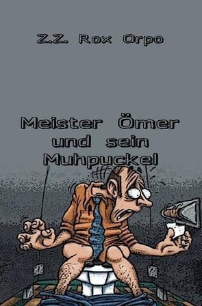 Meister Ömer und sein Muhpuckel von Orpo,  Z.Z. Rox