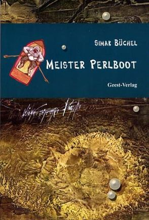 Meister Perlboot von Büchel,  Simak, Huetzen,  Daniela