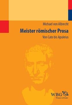 Meister römischer Prosa von Albrecht,  Michael von
