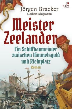 Meister Zeelander von Bracker,  Jörgen, Klugmann,  Norbert