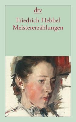 Meistererzählungen von Hebbel,  Friedrich, Ritzer,  Monika