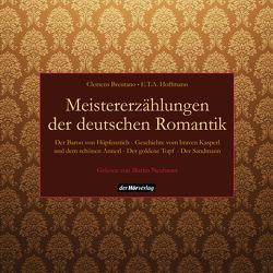 Meistererzählungen der deutschen Romantik von Brentano,  Clemens, Hoffmann,  E T A, Neubauer,  Martin
