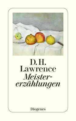 Meistererzählungen von Lawrence,  D. H., Schnack,  Elisabeth