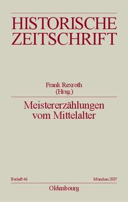 Meistererzählungen vom Mittelalter von Rexroth,  Frank