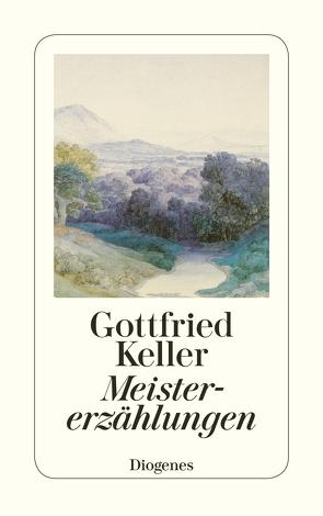 Meistererzählungen von Keller,  Gottfried