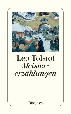 Meistererzählungen von diverse Übersetzer, Strich,  Christian, Tolstoi,  Leo