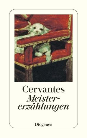 Meistererzählungen von Cervantes Saavedra,  Miguel de, Uslar,  Gerda von