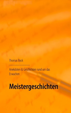Meistergeschichten von Bock,  Thomas