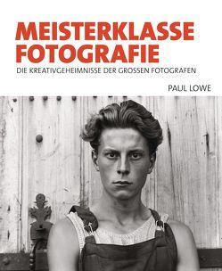 Meisterklasse Fotografie von Lowe,  Paul