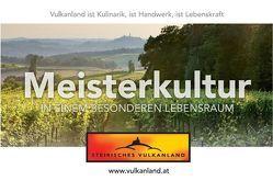 Meisterkultur in einem besonderen Lebensraum von Verein zur Förderung des Steirischen Vulkanlandes