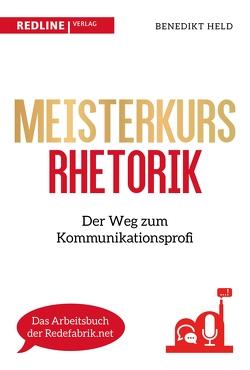 Meisterkurs Rhetorik von Held,  Benedikt