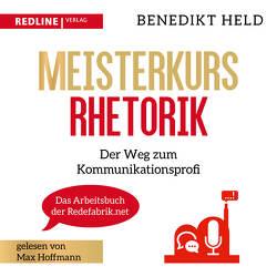 Meisterkurs Rhetorik von Held,  Benedikt, Hoffmann,  Max