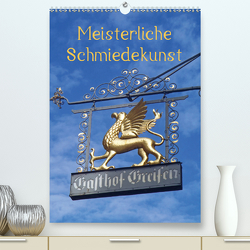Meisterliche Schmiedekunst (Premium, hochwertiger DIN A2 Wandkalender 2020, Kunstdruck in Hochglanz) von Andersen,  Ilona
