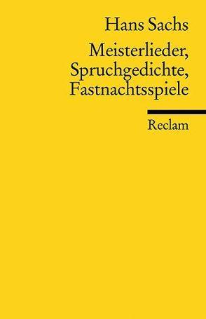 Meisterlieder, Spruchgedichte, Fastnachtsspiele von Kugler,  Hartmut