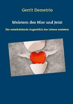 Meistern des Hier und Jetzt von Demetrio,  Gerrit