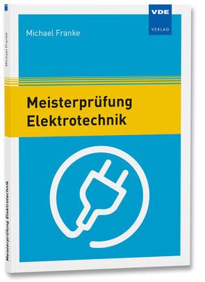 Meisterprüfung Elektrotechnik von Franke,  Michael