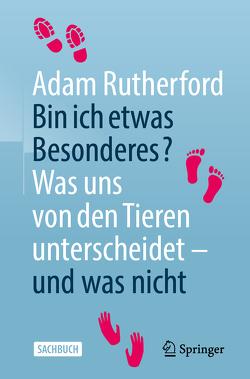 Bin ich etwas Besonderes? von Rutherford,  Adam, Vogel,  Sebastian