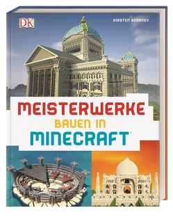 Meisterwerke bauen in Minecraft® von Kearney,  Kirsten