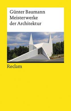 Meisterwerke der Architektur von Baumann,  Günter