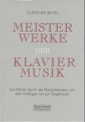 Meisterwerke der Klaviermusik von Batel,  Günther