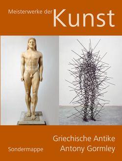 Meisterwerke der Kunst / Sondermappe Griechische Antike / Antony Gormley