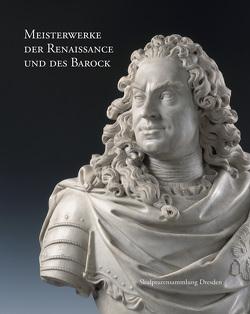 Meisterwerke der Renaissance und des Barock von Koja,  Stephan, Kryza-Gersch,  Claudia
