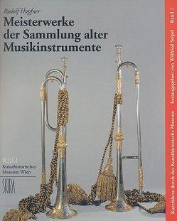 Meisterwerke der Sammlung alter Musikinstrumente von Hopfner,  Rudolf, Seipel,  Wilfried