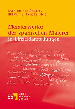 Meisterwerke der spanischen Malerei in Einzeldarstellungen von Jacobs,  Helmut C, Junkerjürgen,  Ralf