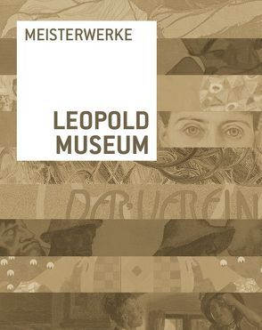 Meisterwerke Leopold Museum von Wipplinger,  Hans-Peter