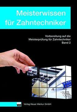 Meisterwissen für Zahntechniker, Band 2 von Heymer,  Dirk, Kordes,  Thorsten, Ohlendorf,  Klaus, Thiesen,  Christian