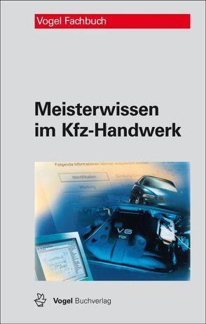 Meisterwissen im Kfz-Handwerk von Deußen,  Ralf, Schlüter,  Volkert, Schmidt,  Jörg, Sprenger,  Axel, Zobel,  Carl H
