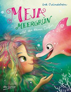 Meja Meergrün rettet den kleinen Delfin von Lindström,  Erik O., Rauers,  Wiebke