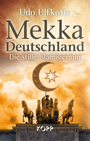 Mekka Deutschland von Ulfkotte,  Udo