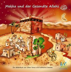 Mekka und der Gesandte Allahs von Smetek,  Katharina, Yunus,  Umm
