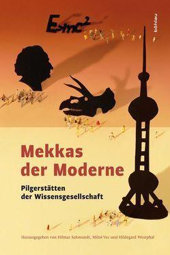 Mekkas der Moderne von Schmundt,  Hilmar, Vec,  Miloš, Westphal,  Hildegard