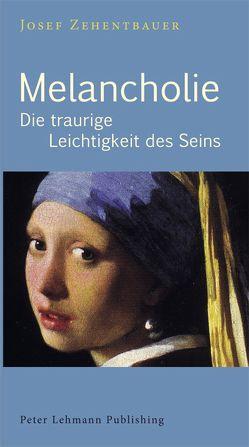 Melancholie von Zehentbauer,  Josef