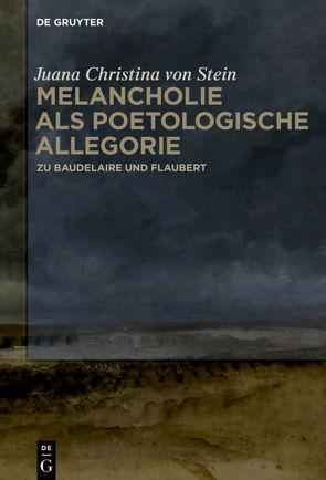 Melancholie als poetologische Allegorie von Stein,  Juana Christina von