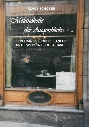 Melancholie der Augenblicke von Schober,  Klaus