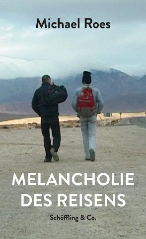 Melancholie des Reisens von Roes,  Michael
