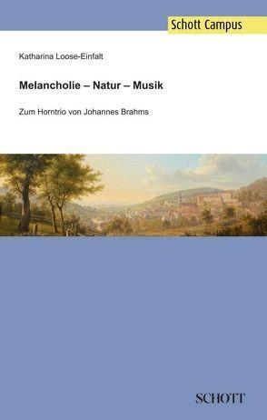 Melancholie – Natur – Musik von Loose-Einfalt,  Katharina