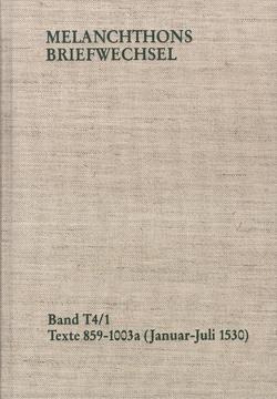 Melanchthons Briefwechsel / Band T 4,1-2: Texte 859-1109 (1530) von Heidelberger Akademie der Wissenschaft, Loehr,  Johanna, Melanchthon,  Philipp, Scheible,  Heinz